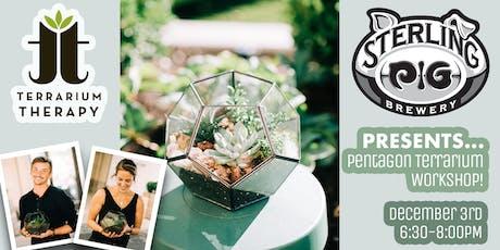 Pentagon Terrarium Workshop at Sterling Pig Brewery tickets