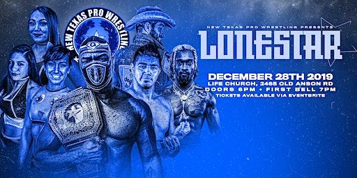 "New Texas Pro Wrestling Presents: ""Lone Star"""