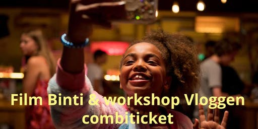 Binti & Workshop Vloggen combiticket