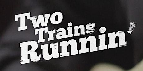 Film 'Two trains Runnin' en trio Guy Verlinde (B) tickets