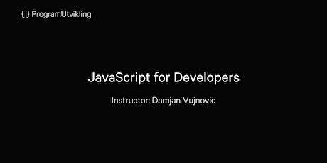 JavaScript for Developers - 8-10 January 2020 tickets