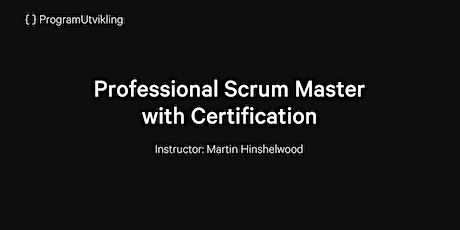 Professional Scrum Master with Certification - 13-14 January 2020 tickets