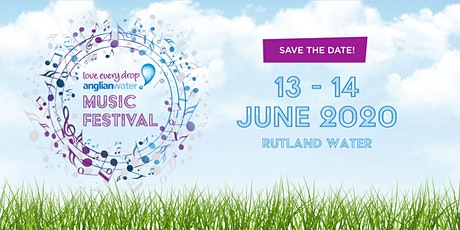 Anglian Water Music Festival - Rutland Water 13th and 14th June 2020 tickets