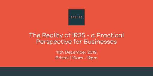 The Reality of IR35 - a Practical Perspective for Businesses
