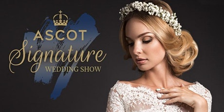 Signature Wedding Show at Ascot Racecourse tickets