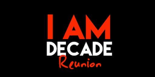 I Am Decade Reunion