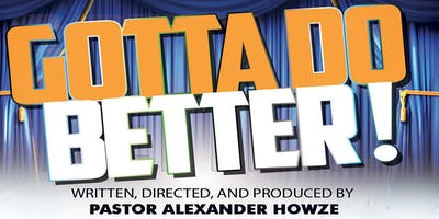 Gotta Do Better! (A Gospel Play)