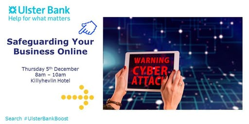 Safeguarding Your Business Online - Cyber Security with #UlsterBankBoost