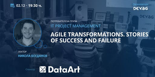 IT Project Management:Agile Transformations. Stories of success and failure
