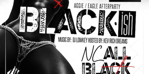 BLACK~Ish (ALL BLACK AGGIE/EAGLE AFTERPARTY)
