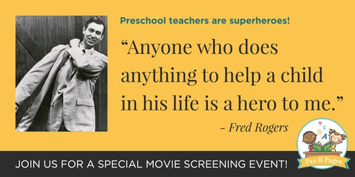 Pre-K Pages OFFICIAL Screening: A Beautiful Day in the Neighborhood Movie