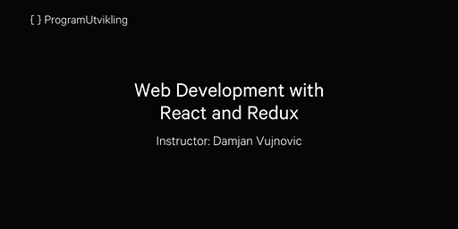 Web Development with React and Redux - 16-18 march 2020