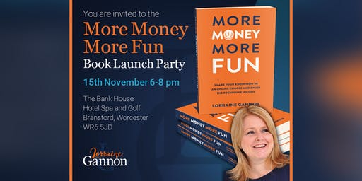 Networking Event & Book Launch of MORE MONEY MORE FUN by Lorraine Gannon