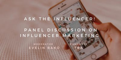 Ask the influencer! -Panel discussion on influencer marketing