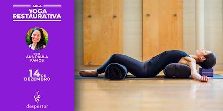 Aula: Yoga Restaurativa - Uma pausa para renovação ingressos