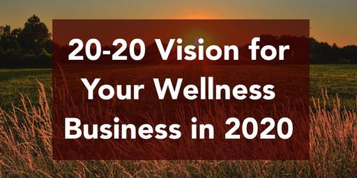 20-20 Vision for Your Wellness Business in 2020