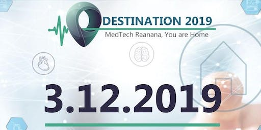 MedTech Raanana - Annual DESTINATION 2019 Conference