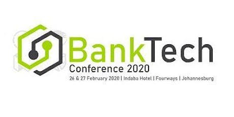2nd Annual BankTech Southern Africa Conference 2020 tickets