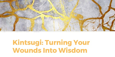 Kintsugi: Turning Your Wounds Into Wisdom tickets