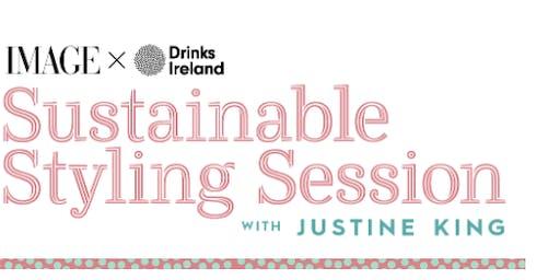 IMAGE X Drinks Ireland: Sustainable Styling Session
