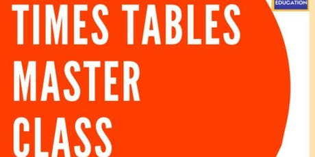 Times Tables Master Class for Children age 7 - 11 tickets
