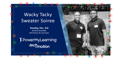 Wacky Tacky Sweater Soiree with Tech in Motion & PowerMyLearning