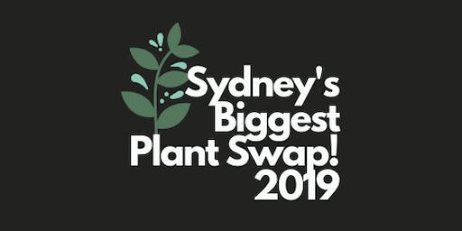 Sydney's Biggest Plant Swap 2019