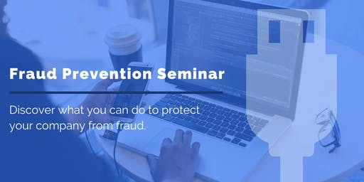 Protect Your Business from Fraud | Fraud Prevention Seminar