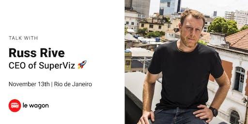 Virtual Reality with Russ Rive, CEO at SuperViz | Le Wagon Rio
