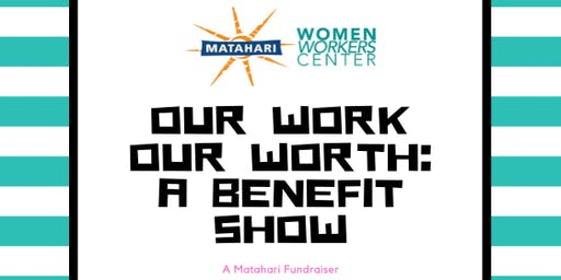 Our Work Our Worth: A Benefit Show for Matahari