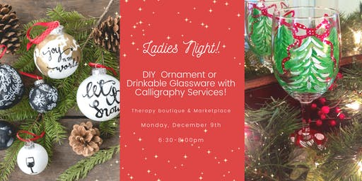 Ladies Night: DIY Ornament or Glassware with Calligraphy Services!