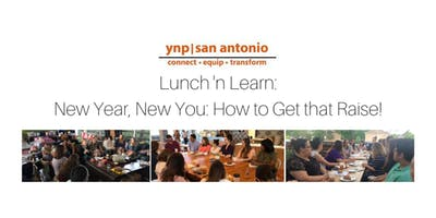 YNP Lunch 'n Learn: New Year, New You: How to Get that Raise!