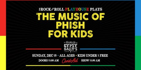 The Rock and Roll Playhouse plays  Music of Phish for Kids tickets