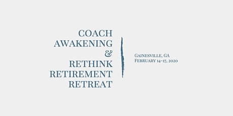 Rethink Retirement Retreat in Gainesville, GA February 2020 tickets