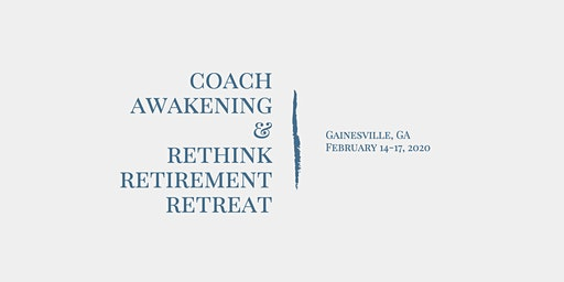 Rethink Retirement Retreat in Gainesville, GA February 2020
