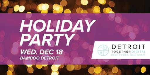 Detroit Together Digital Holiday Party