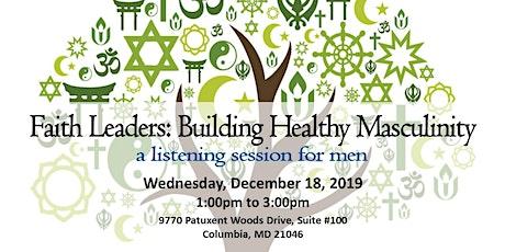 Faith Leaders: Building Healthy Masculinity tickets
