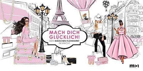 Mach Dich Glücklich – Mädchenflohmarkt im Mach1 Tickets