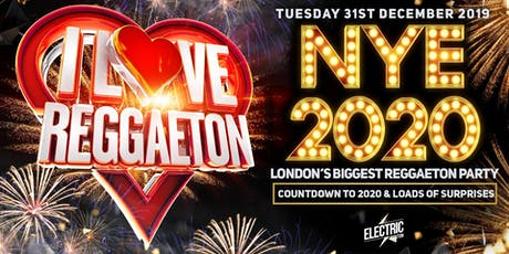 I LOVE REGGAETON 'LONDON'S BIGGEST NEW YEARS EVE REGGAETON PARTY' - 31/12/19 tickets