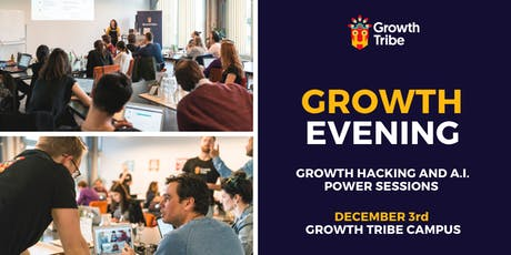Growth Tribe Open Evening | Growth Hacking & A.I. for Marketing (03/12) tickets