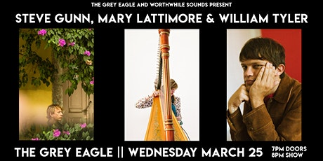 Steve Gunn, Mary Lattimore & William Tyler tickets