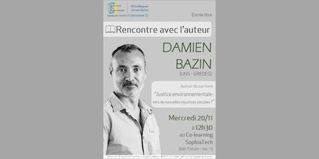 Rencontre avec l'auteur Damien Bazin billets