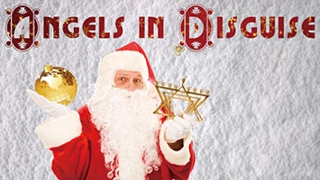 """""""Angels in Disguise"""": A Holiday Play"""