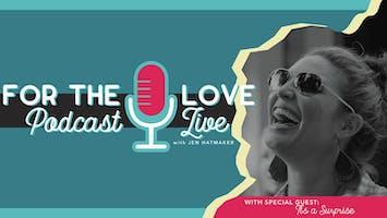 "Jen Hatmaker - ""For The Love"" Podcast Live"