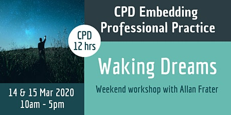 Waking Dreams - CPD Weekend Workshop with Allan Frater tickets