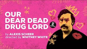 """Our Dear Dead Drug Lord"""