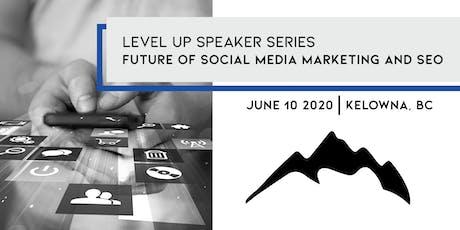 Level Up: Future of Social Media Marketing and SEO tickets