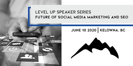 Level Up: Future of Social Media Marketing and SEO tickets