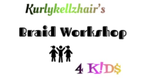 Kurlykellzhair's Braid Workshop 4 K!D$