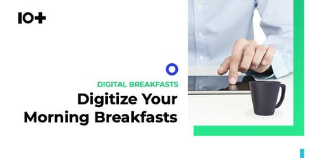 10+ Digital Breakfast Series: Digitize Your Customer Journey Tickets